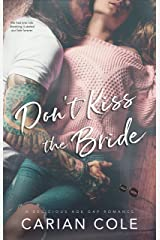 Don't Kiss the Bride: An Age Gap, Marriage of Convenience Romance Kindle Edition