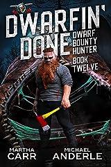 Dwarfin' Done (Dwarf Bounty Hunter Book 12) Kindle Edition
