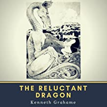 The Reluctant Dragon: [Young Reader] (Annotated)