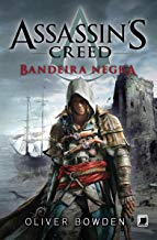 Bandeira Negra - Assassin´s Creed (Assassin's Creed Livro 6)