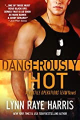 Dangerously Hot (A Hostile Operations Team Novel - Book 3) Kindle Edition