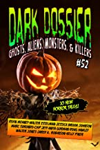 Dark Dossier #52: The Magazine of Ghosts, Aliens, Monsters, & Killers!