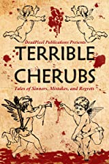 Terrible Cherubs: Tales of Sinners, Mistakes, and Regrets Kindle Edition