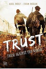 TRUST (romance MxM): Them against the world Format Kindle