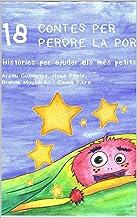 18 contes per perdre la por: Històries per ajudar els més petits (Catalan Edition)