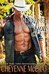 Playing with You (Riding Tall Book 5) Kindle Edition