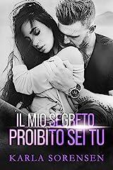Il mio segreto proibito sei tu (Italian Edition) Format Kindle