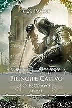 Príncipe Cativo: O escravo