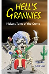 Hell's Grannies: Kickass Tales of the Crone Kindle Edition