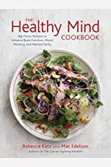 The Healthy Mind Cookbook: Big-Flavor Recipes to Enhance Brain Function, Mood, Memory, and Mental Clarity Kindle Edition