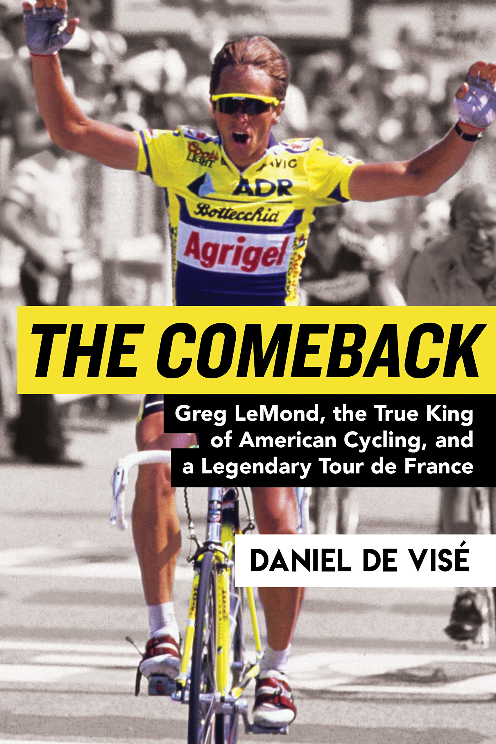 Image OfThe Comeback: Greg LeMond, The True King Of American Cycling, And A Legendary Tour De France