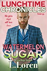 Lunchtime Chronicles: Watermelon Sugar Kindle Edition