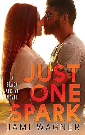 Just One Spark: A Black Alcove Novel (The Black Alcove Series Book 5)
