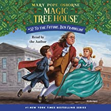 To the Future, Ben Franklin!: Magic Tree House (R), Book 32