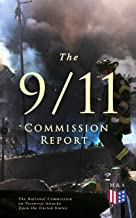 The 9/11 Commission Report: Full and Complete Account of the Circumstances Surrounding the September 11, 2001 Terrorist At...