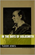 In the days of Goldsmith (History of Famous Authors Book 2)
