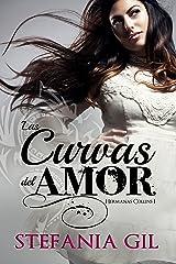 Las Curvas del Amor: Novela romántica en español. Libros de romance, amistad y maternidad. Mujer contemporánea. Romance, sueños y metas. (Hermanas Collins nº 1) (Spanish Edition) Kindle Edition