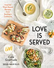 Love is Served: Inspired Plant-Based Recipes from Southern California PDF