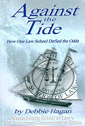 Against the Tide: How One Law School Defied the Odds (English Edition)