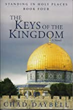 The Keys of the Kingdom - Standing in Holy Places Vol. 4