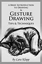 A Brief Introduction to Drawing & Gesture Drawing: Tips and Techniques