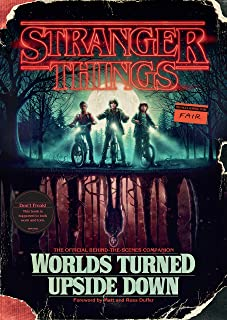 Stranger Things: Worlds Turned Upside Down: The Official Beh