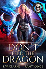 Don't Feed the Dragon: A Dragon Rider Urban Fantasy Novel (Setting Fires with Dragons Book 1) Kindle Edition