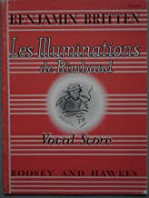 Les Illuminations De Rimbaud, Op. 18 (For Soprano or Tenor Voice and String Orchestra). By Benjamin Britten. For Orchestra, Piano, Voice (Vocal Score). Boosey & Hawkes Voice.