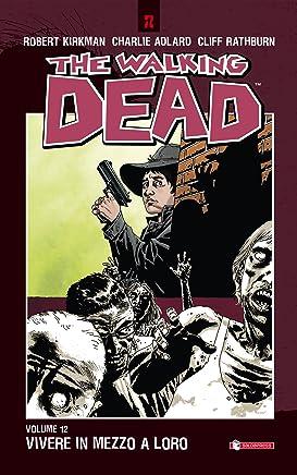 The Walking Dead vol. 12 - Vivere in mezzo a loro