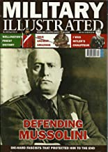 MILITARY ILLUSTRATED, N° 263/ april 2010: DEFENDING MUSSOLINI, I WAS HITLER'S CHAUFFEUR, WELLINGTON'S FINEST VICTORY, TRUE ANCIENT AMAZONS, DIE-HARD FASCISTS THAT PROTECTED HIM TO THE END AND OTHERS ARTICLES