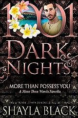 More Than Possess You: A More Than Words Novella Kindle Edition