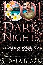 More Than Possess You: A More Than Words Novella