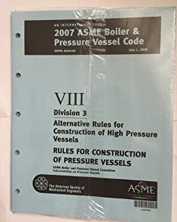 2007 BPVC Section VIII - Rules for Construction of Pressure Vessels Division 3 - Alternative Rules High Pressure Vessels