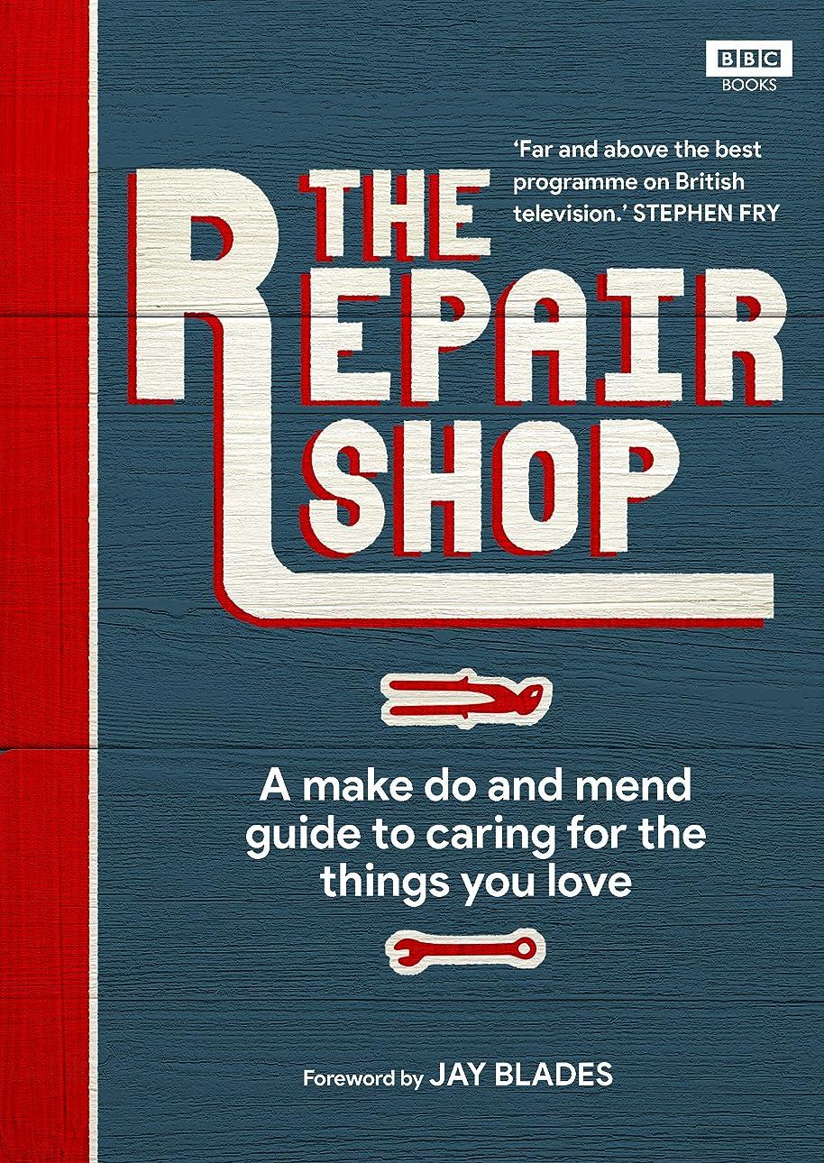 ペネロペれる並外れたThe Repair Shop: A Make Do and Mend Handbook (English Edition)