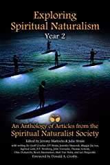 Exploring Spiritual Naturalism, Year 2: An Anthology of Articles from the Spiritual Naturalist Society Kindle Edition