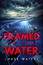 Framed In The Water (The Dangerous Coast Of Florida Suspense Series Book 6)