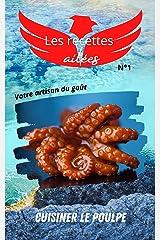 Les recettes ailées: Le livre de recettes du poulpe, pour apprendre à le cuisiner de manière simple et gourmande. Format Kindle