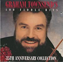 Graham Townsend`s 100 Fiddle Hits - 35th Anniversary Collection
