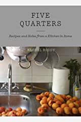 Five Quarters: Recipes and Notes from a Kitchen in Rome (English Edition) Format Kindle