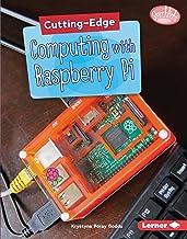 Cutting-Edge Computing with Raspberry Pi (Searchlight Books ™ — Cutting-Edge STEM)