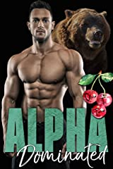 Alpha Dominated (The Dixon Brothers Book 3) Kindle Edition