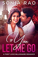 If You Let Me Go: A Sweet Romance (First Love Billionaire Romance novel) Kindle Edition