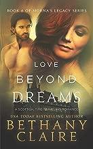 Love Beyond Dreams (A Scottish, Time Travel Romance): Book 6 (Morna's Legacy Series)