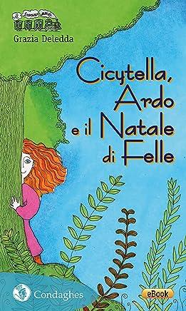 Cicytella, Ardo e il Natale di Felle (Il Trenino verde Vol. 47)