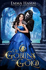 Of Goblins and Gold (Of Goblin Kings Book 1) Kindle Edition