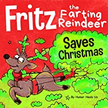 Fritz the Farting Reindeer Saves Christmas: Farting Adventures, Book 8