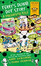 Terry's Dumb Dot Story: A Treehouse Tale (World Book Day 2018) (The Treehouse Books 8)