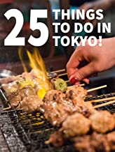 25 Things To Do In Tokyo!