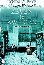Zeven is zwijgen: historische thriller