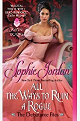All the Ways to Ruin a Rogue: The Debutante Files (The Debutante Files Series Book 2) Kindle Edition